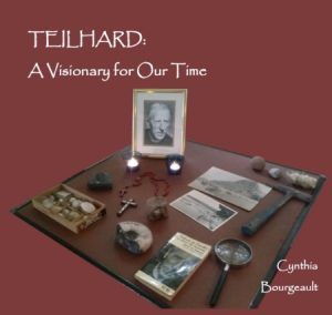 Teilhard: A Visionary for Our Time
